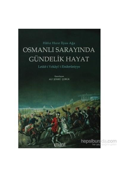 Osmanlı Sarayında Gündelik Hayat - Letaif-İ Vekayi-İ Enderuniyye-Hafız Hızır İlyas Ağa
