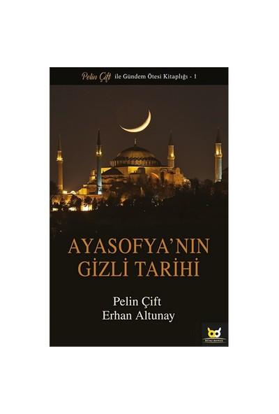 Ayasofya'nın Gizli Tarihi - Pelin Çift ve Erhan Altunay- Sesli Kitap