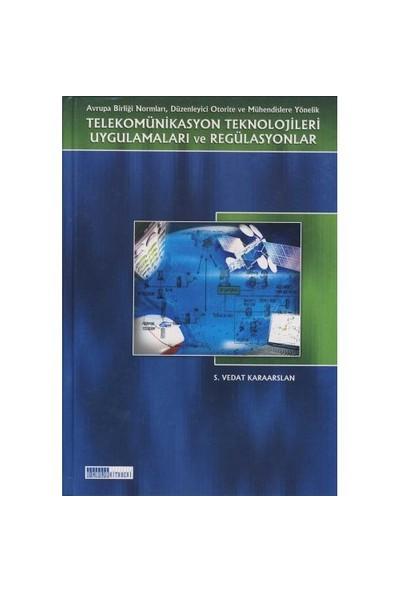 Telekomünikasyon Teknolojileri Uygulamaları Ve Regülasyonlar (Ciltli)
