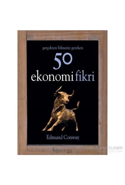 Gerçekten Bilmeniz Gereken 50 Ekonomi Fikri - Edmund Conway