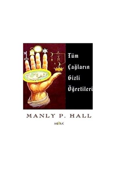 Tüm Çağların Gizli Öğretileri - Manly P. Hall