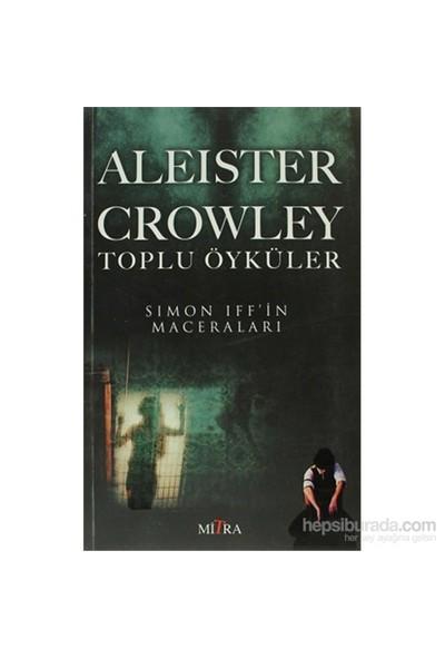 Aleister Crowley Toplu Öyküler-Aleister Crowley