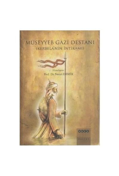 Müseyyeb Gazi Destanı Kerbela'Nın İntikamı-Necati Demir