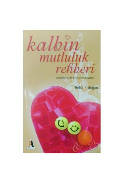 Kalbin Mutluluk Rehberi-Betül Erdoğan