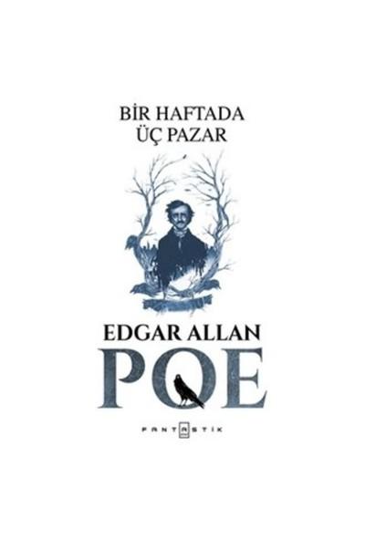 Bir Haftada Üç Pazar-Edgar Allan Poe