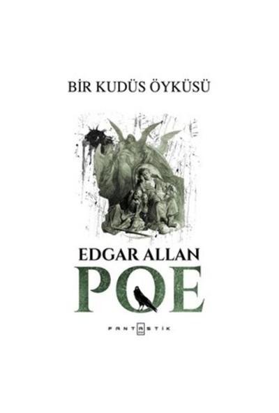 Bir Kudüs Öyküsü-Edgar Allan Poe