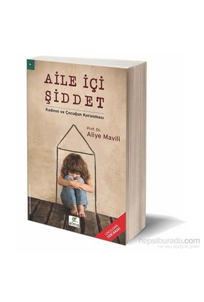 Aile İçi Şiddet - Kadının Ve Çocuğun Korunması-Aliye Mavili