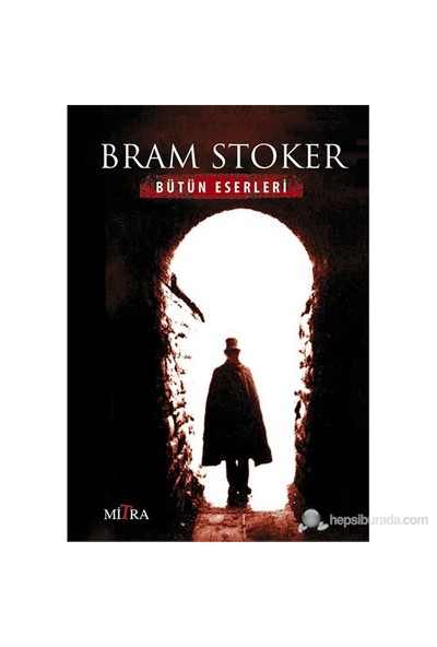 Bram Stoker - Bütün Eserleri-Bram Stoker