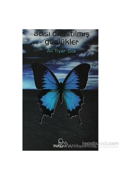 Acısı Damıtılmış Günlükler-Ali Tiyar Gök