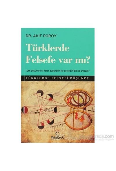 Türklerde Felsefe Var Mı?-Akif Poroy