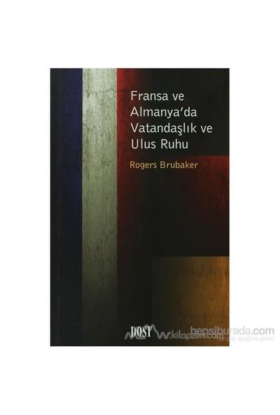 Fransa Ve Almanya'Da Vatandaşlık Ve Ulus Ruhu-Rogers Brubaker