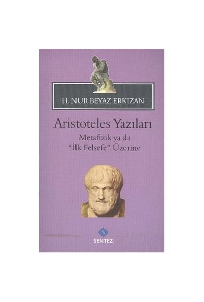 Aristoteles Yazıları Metafizik Ya Da İlk Felsefe Üzerine-H. Nur Beyaz Erkızan
