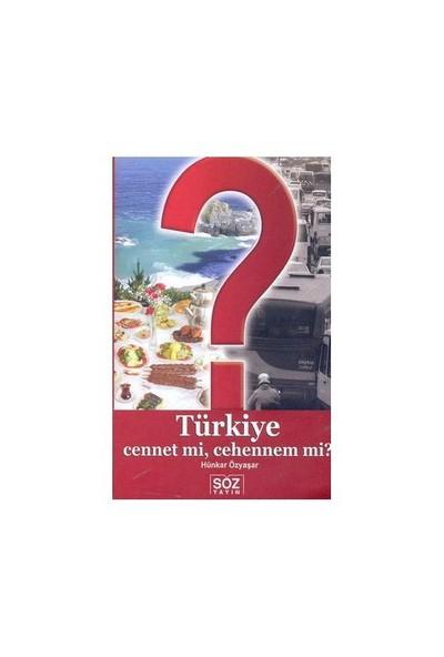 Türkiye Cennet Mi, Cehennem Mi?