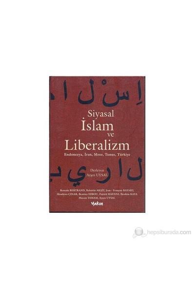 Siyasal İslam Ve Liberalizm - (Endonezya, İran, Mısır, Tunus, Türkiye)-Husam Tamam