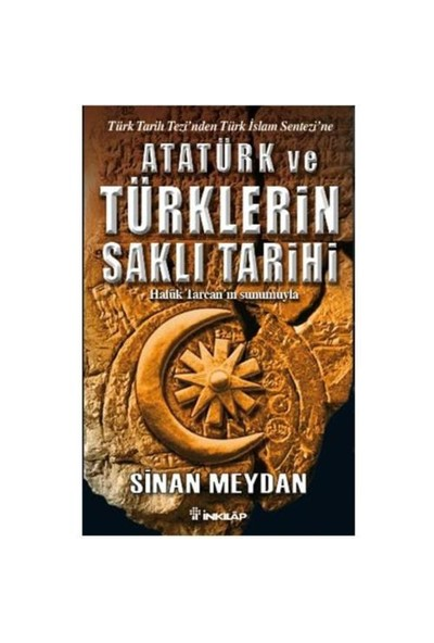 Atatürk ve Türklerin Saklı Tarihi - Sinan Meydan