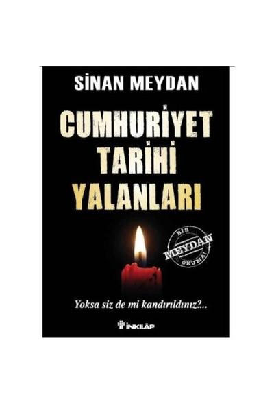 Cumhuriyet Tarihi Yalanları 1.Kitap - Sinan Meydan