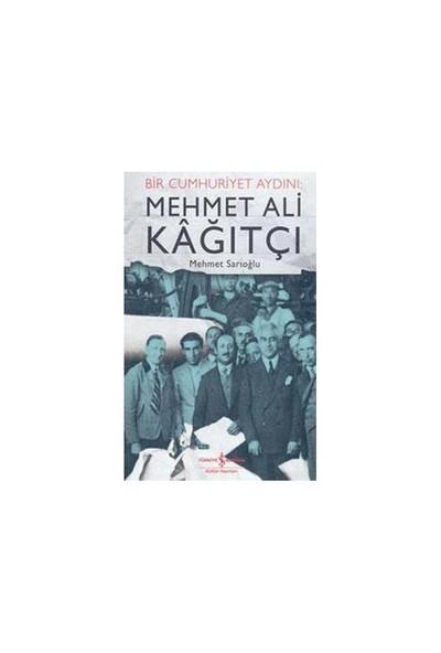 Bir Cumhuriyet Aydını: Mehmet Ali Kağıtçı
