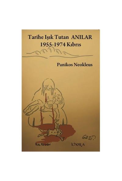 Tarihe Işık Tutan Anılar – 1955-1974 Kıbrıs - Panikos Neokleus
