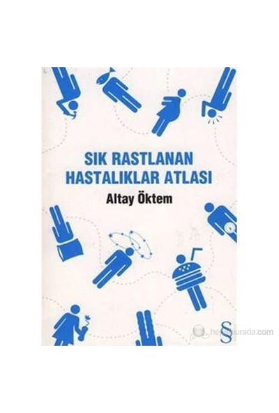 Sık Rastlanan Hastalıklar Atlası-Altay Öktem