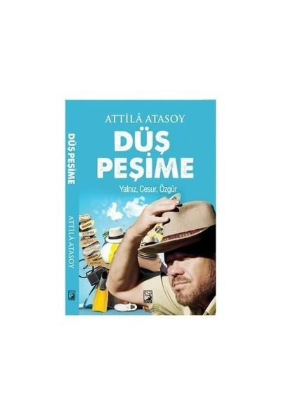 Düş Peşime-Attila Atasoy