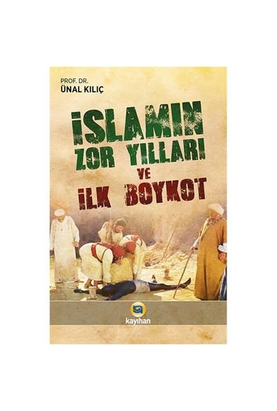 İslamın Zor Yılları Ve İlk Boykot - Ünal Kılıç