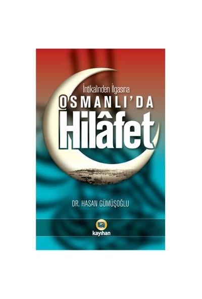 Osmanlı'Da Hilafet-Hasan Gümüşoğlu