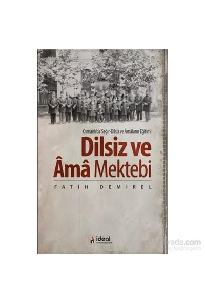 Dilsiz Ve Âma Mektebi-Fatih Demirel
