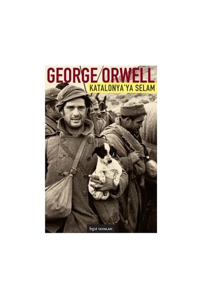 Katalonya'ya Selam - George Orwell