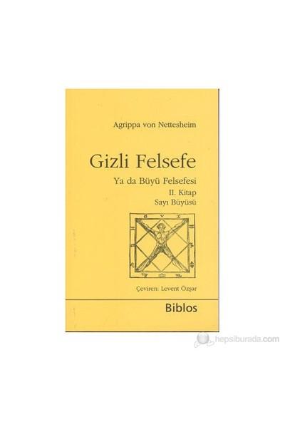 Gizli Felsefe Ya Da Büyü Felsefesi 2. Kitap (Sayı Büyüsü)-Heinrich Cornelius Agrippa