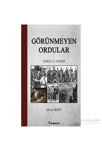 Görünmeyen Ordular - Gerilla Tarihi - Max Boot