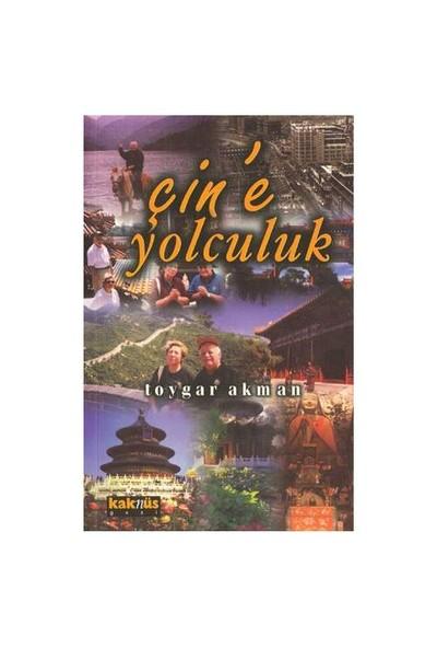 Çin'e Yolculuk - Toygar Akman