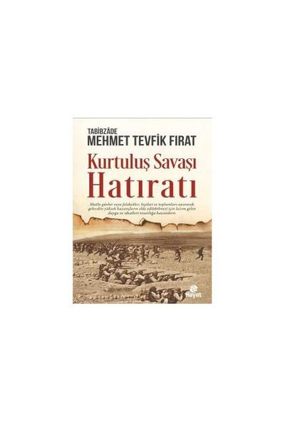 Kurtuluş Savaşı Hatıratı-Mehmet Tevfik Fırat