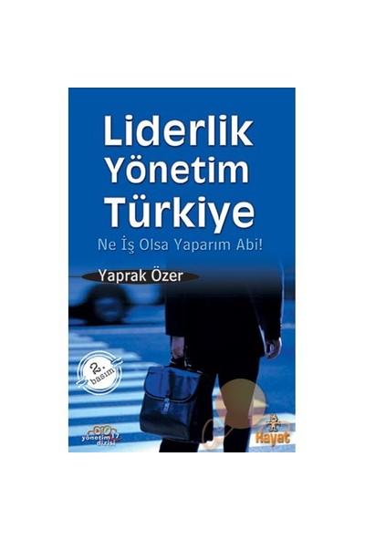 Liderlik Yönetim Türkiye-Yaprak Özer