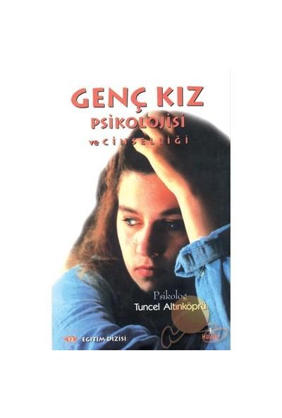 Genç Kız Psikolojisi - Tuncel Altınköprü