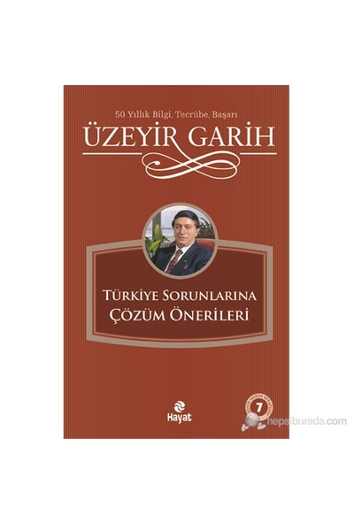 Türkiye Sorunlarına Çözüm Önerileri - Üzeyir Garih