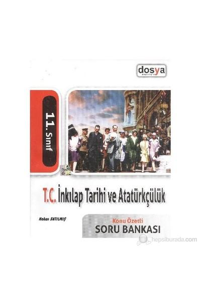 Dosya 11. Sınıf T.C. İnkılap Tarihi Ve Atatürkçülük Konu Özetli Soru Bankası