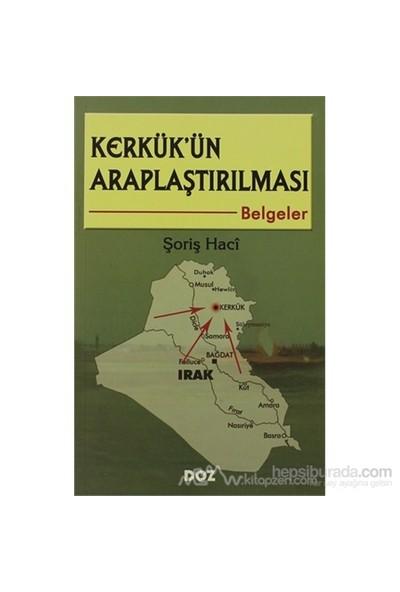 Kerkük'Ün Araplaştırılması Belgeler-Şoriş Haci
