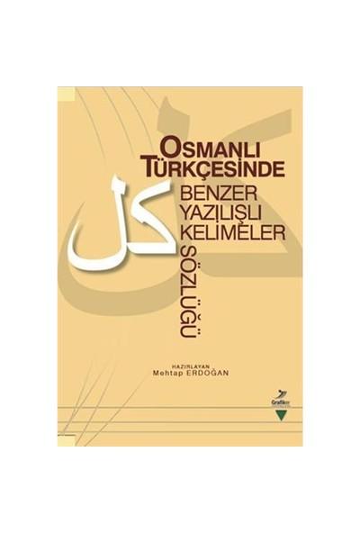 Osmanlı Türkçesinde Benzer Yazılışlı Kelimeler Sözlüğü