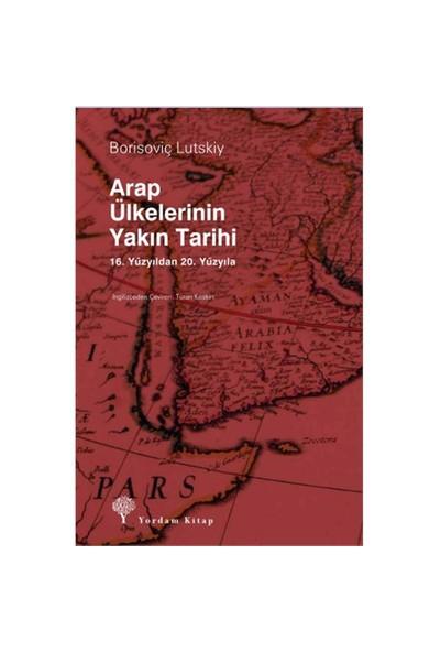 Arap Ülkelerinin Yakın Tarihi-Borisoviç Lutskiy