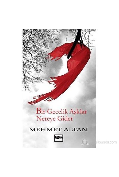 Bir Gecelik Aşklar Nereye Gider-Mehmet Altan