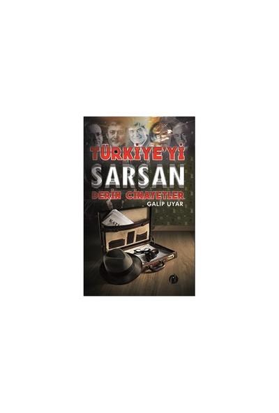 Türkiye'Yi Sarsan Derin Cinayetleri-Galip Uyar