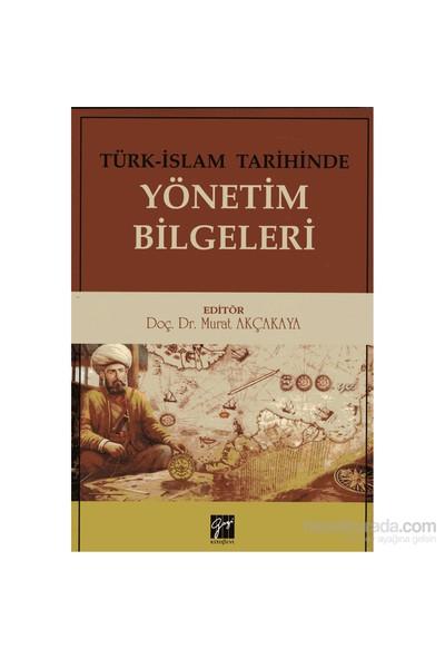 Türk İslam Tarihinde Yönetim Bilgeleri-Murat Akçakaya
