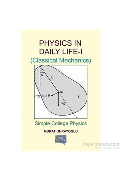 Physics İn Daily Life Simple College Physics I-Murat Uhrayoğlu