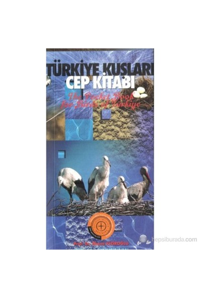 Türkiye Kuşları Cep Kitabı (The Pocket Book for Birds of Türkiye) - İlhami Kiziroğlu