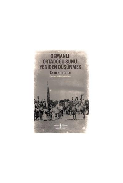 Osmanlı Ortadoğu'Sunu Yeniden Düşünmek-Cem Emrence