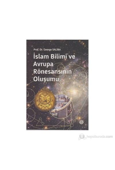 İslam Bilimi ve Avrupa Rönesansının Oluşumu - George Saliba