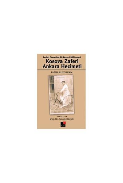 Kosova Zaferi Ankara Hezimeti (Tarih-İ Osmaninin Bir Devre-İ Mühimmesi)-Fatma Aliye Hanım