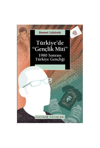 """Türkiye'de """"Gençlik Miti"""" - 1980 Sonrası Türkiye Gençliği"""