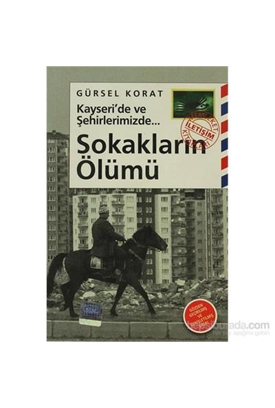 Sokakların Ölümü - Kayseri'De Ve Şehirlerimizde...-Gürsel Korat