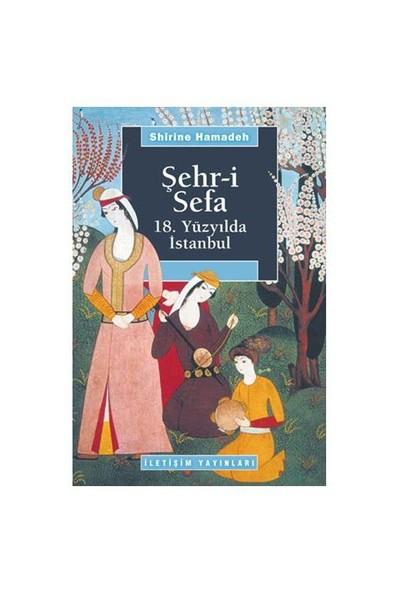 Şehr-i Sefa - 18. Yüzyılda İstanbul